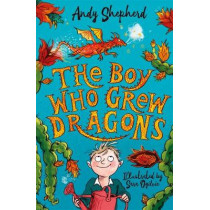 The Boy Who Grew Dragons (The Boy Who Grew Dragons 1) by Andy Shepherd, 9781848126497