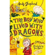 The Boy Who Lived with Dragons (The Boy Who Grew Dragons 2) by Andy Shepherd, 9781848126800