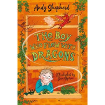 The Boy Who Flew with Dragons (The Boy Who Grew Dragons 3) by Andy Shepherd, 9781848127357