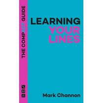 learning Your Lines: The Compact Guide by Mark Channon, 9781848429710