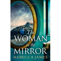The Woman In The Mirror: A haunting gothic story of obsession, tinged with suspense by Rebecca James, 9781848457201