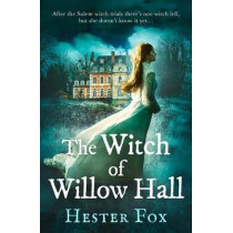 The Witch Of Willow Hall by Hester Fox, 9781848457478