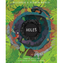 Holes: Discover a Hidden World by Thomas Hegbrook, 9781848576346