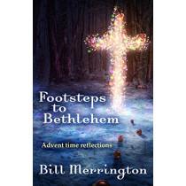 Footsteps to Bethlehem by Bill Merrington, 9781848679610