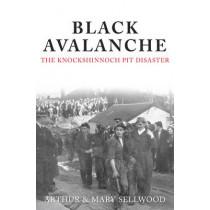 Black Avalanche: The Knockshinnoch Pit Disaster by Arthur V. Sellwood, 9781848682450