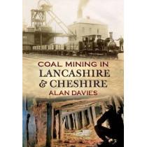 Coal Mining in Lancashire & Cheshire by Alan Davies, 9781848684881