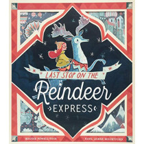 Last Stop on the Reindeer Express by Maudie Powell-Tuck, 9781848696945
