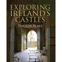 Exploring Ireland's Castles by Tarquin Blake, 9781848893269