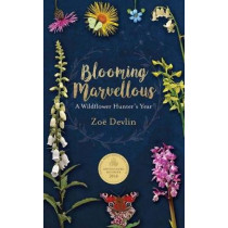 Blooming Marvellous: A Wildflower Hunter's Year by Zoe Devlin, 9781848893276