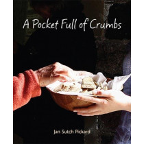 A Pocket Full Of Crumbs by Jan Sutch Pickard, 9781849524841