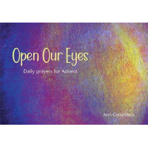 Open Our Eyes: Daily prayers for Advent by Ann Gerondelis, 9781849525022