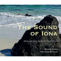 The Sound of Iona: Poetry and music inspired by the landscape by Kenneth Steven, 9781849525961