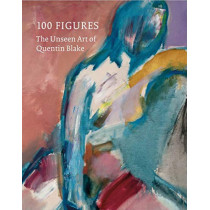 100 Figures: The Unseen Art of Quentin Blake by Quentin Blake, 9781849766159