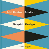 Mid-Century Modern Graphic Design by Theo Inglis, 9781849944823