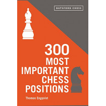 300 Most Important Chess Positions by Thomas Engqvist, 9781849945127