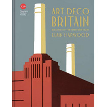 Art Deco Britain: Buildings of the interwar years by Elain Harwood, 9781849945271