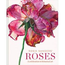Rosie Sanders' Roses: A celebration in botanical art by Rosie Sanders, 9781849945523