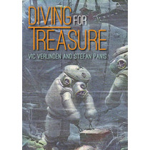 Diving for Treasure: Discovering history in the depths by Vic Verlinden, 9781849953252