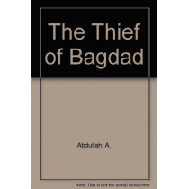 The Thief of Bagdad by A. Abdullah, 9781850779001
