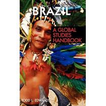 Brazil: A Global Studies Handbook by Todd L. Edwards, 9781851099955