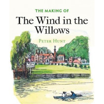 The Making of The Wind in the Willows by Peter Hunt, 9781851244799
