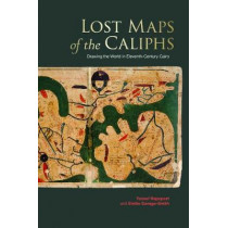 Lost Maps of the Caliphs by Yossef Rapoport, 9781851244911