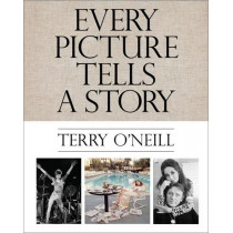 Every Picture Tells a Story by Terry O'Neill, 9781851498338