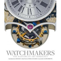 Watchmakers: The Masters of Art Horology by Maxima Gallery, 9781851499076