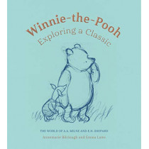 Winnie-the-Pooh: Exploring a Classic by Annemarie Bilclough, 9781851779147