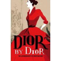 Dior by Dior: The autobiography of Christian Dior by Christian Dior, 9781851779789
