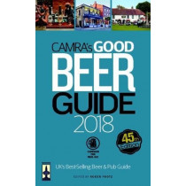 CAMRA's Good Beer Guide: 2018 by Roger Protz, 9781852493448