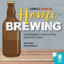 CAMRA's Essential Home Brewing: a pocket guide to creating world beers at home by Andy Parker, 9781852493516