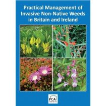 Practical Management of Invasive Non-Native Weeds in Britain and Ireland: 2018, 9781853411656