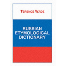 Russian Etymological Dictionary by Terence Wade, 9781853994142