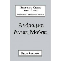 Beginning Greek with Homer by Frank Beetham, 9781853994807