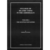 Sylloge of Islamic Coins in the Ashmolean: The Egyptian Dynasties: v. 6 by Norman D. Nicol, 9781854442109