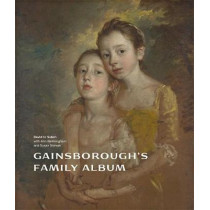 Gainsborough's Family Album by David H. Solkin, 9781855147904