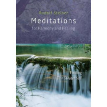 Meditations  for Harmony and Healing: Finding The Greater Self by Rudolf Steiner, 9781855845497