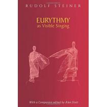 Eurythmy as Visible Singing by Rudolf Steiner, 9781855845671