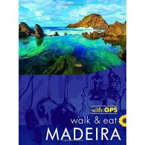 Walk & Eat Madeira: Walks, restaurants and recipes by John and Pat Underwood, 9781856915236