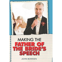 Making the Father of the Bride's Speech by John Bowden, 9781857035681