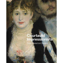Courtauld Impressionists: From Manet to Cezanne by Anne Robbins, 9781857096385
