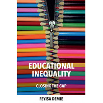 Educational Inequality: Closing the gap by Feyisa Demie, 9781858568799
