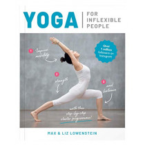 Yoga for Inflexible People: Improve Mobility, Strength and Balance with This Step-by-Step Starter Programme by Max Lowenstein, 9781859064559