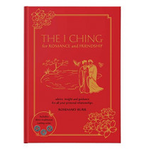 The I Ching for Romance & Friendship: Advice, Insight and Guidance for All Your Personal Relationships by Rosemary Burr, 9781859064641