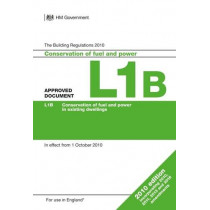 Approved Document L1B: Conservation of fuel and power in existing dwellings, 9781859467442