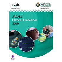 JRCALC Clinical Guidelines 2019 by Association of Ambulance Chief Executives, 9781859596555