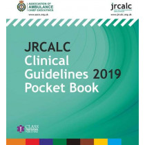 JRCALC Clinical Guidelines 2019 Pocket Book by Association of Ambulance Chief Executives, 9781859596562