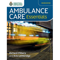 Ambulance Care Essentials by Richard Pilbery, 9781859598528
