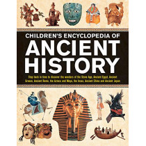 Children's Encyclopedia of Ancient History: Step back in time to discover the wonders of the Stone Age, Ancient Egypt, Ancient Greece, Ancient Rome, the Aztecs and Maya, the Incas, Ancient China and Ancient Japan by Philip Steele, 9781861478733
